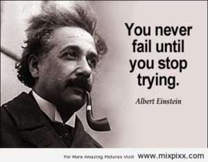 you-never-fail-until-you-stop-trying-albert-einstein-quotes